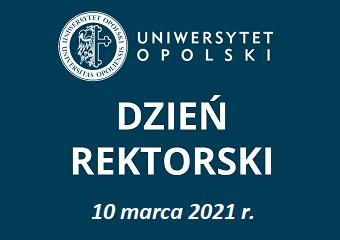 10 marca 2021 r. dniem rektorskim na UO