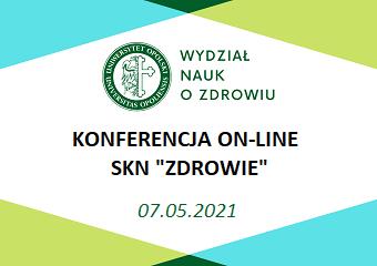 """Konferencja on-line Studenckiego Koła Naukowego """"Zdrowie"""" (07.05.2021 r.)"""